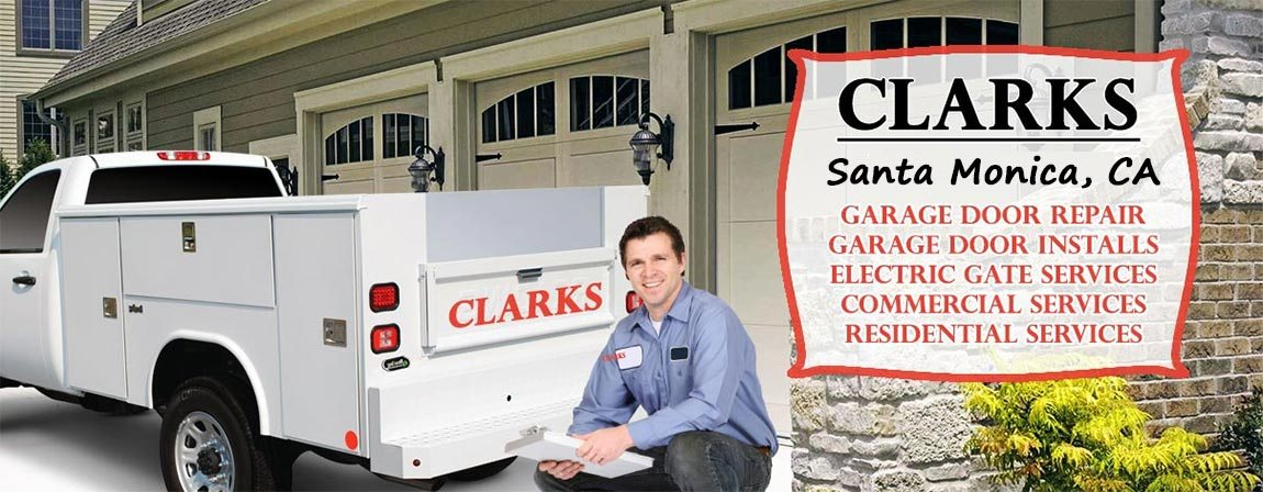 Garage Doors Services - Clarks Garage Door & Gate Repair Santa Monica